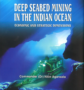 DEEP SEABED MINING IN THE INDIAN OCEAN (ECONOMIC AND STRATEGIC DIMENSIONS)
