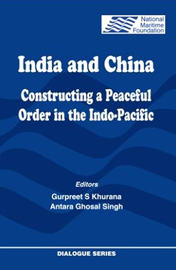 INDIA AND CHINA: CONSTRUCTING A PEACEFUL ORDER IN THE INDO-PACIFIC