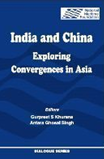 INDIA AND CHINA EXPLORING CONVERGENCES IN ASIA