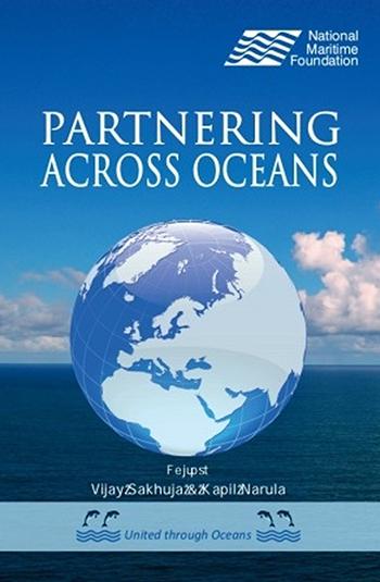 PARTNERING ACROSS OCEANS- Vijay Sakhuja and Kapil Narula