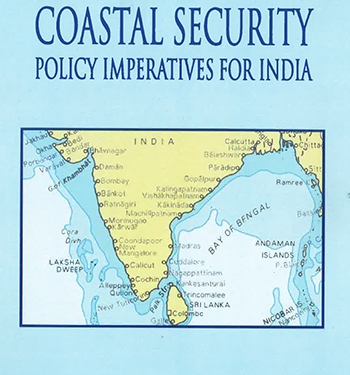 COASTAL SECURITY: POLICY IMPERATIVES FOR INDIA