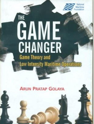 """Book: """"The Game Changer: Game Theory and Low Intensity Maritime Operations"""""""