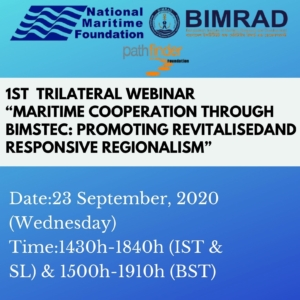 """First Trilateral Webinar on """"Maritime Cooperation through BIMSTEC: Promoting Revitalised and Responsive Regionalism"""""""