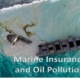 ROLE OF MARINE INSURANCE IN OIL POLLUTION IN INDIA