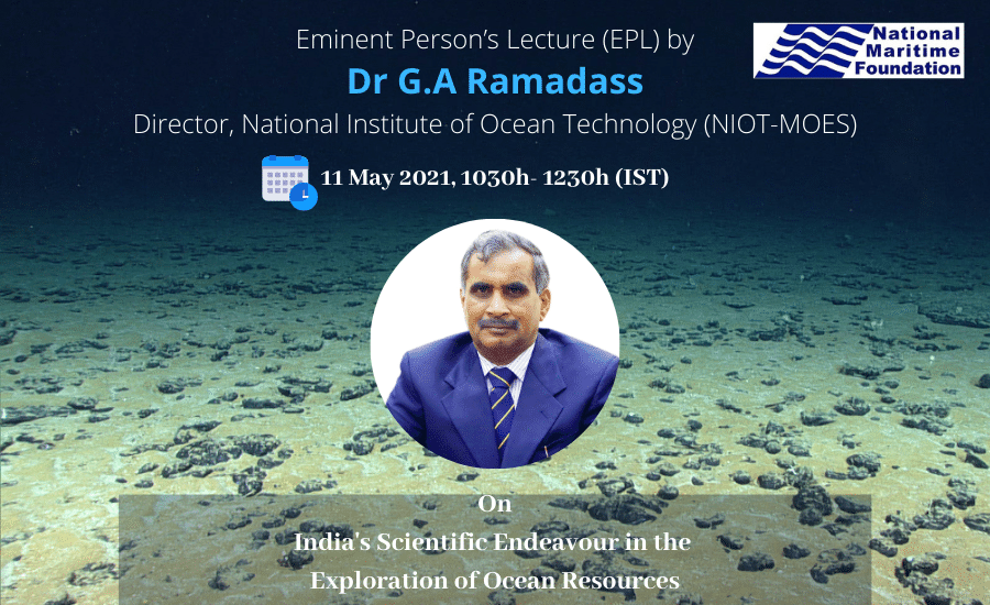 Eminent Person's Lecture (EPL) by Dr G.A Ramadass Director, National Institute of Ocean Technology (Ministry of Earth Sciences), Chennai
